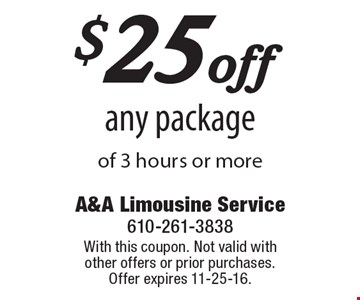 $25off any package of 3 hours or more. With this coupon. Not valid with other offers or prior purchases. Offer expires 11-25-16.