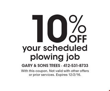 10% Off your scheduled plowing job. With this coupon. Not valid with other offers or prior services. Expires 12/2/16.