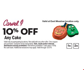 10% OFF Any Cake. Valid only at participating locations. Not valid with any other offer. One coupon per purchase. Exclusive of tax and gratuity. Sale, resale and/or internet distribution strictly prohibited. Void where prohibited. Cash value 1/100¢. No cash back. Additional exclusions may apply. Valid through 12/2/16.