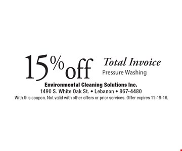 15% off Total Invoice Pressure Washing. With this coupon. Not valid with other offers or prior services. Offer expires 11-18-16.