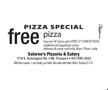 PIZZA SPECIAL! Free pizza. Buy any 16