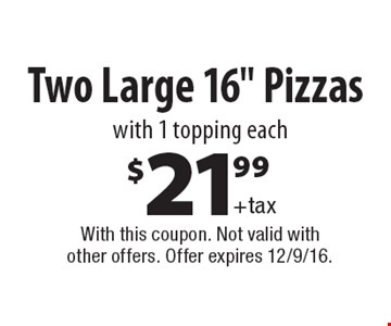 $21.99+taxTwo Large 16