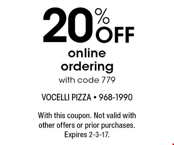 20% Off online ordering with code 779. With this coupon. Not valid with other offers or prior purchases. Expires 2-3-17.