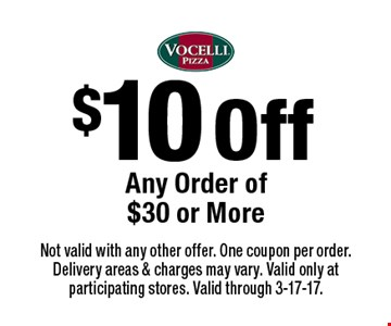 $10 Off Any Order of $30 or More. Not valid with any other offer. One coupon per order. Delivery areas & charges may vary. Valid only at participating stores. Valid through 3-17-17.