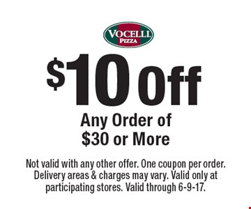 $10 Off Any Order of $30 or More. Not valid with any other offer. One coupon per order. Delivery areas & charges may vary. Valid only at participating stores. Valid through 6-9-17.