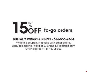 15% off to-go orders. With this coupon. Not valid with other offers. Excludes alcohol. Valid at E. Broad St. location only.Offer expires 11-11-16. LFB02