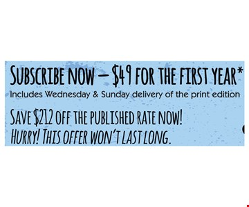 Subscribe now. $49 for the first year