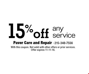 15% off any service. With this coupon. Not valid with other offers or prior services.Offer expires 11-11-16.