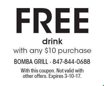 Free drink with any $10 purchase. With this coupon. Not valid with other offers. Expires 3-10-17.