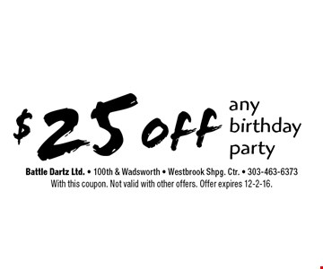 $25 off any birthday party. With this coupon. Not valid with other offers. Offer expires 12-2-16.