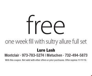 free one week fill with sultry allure full set. With this coupon. Not valid with other offers or prior purchases. Offer expires 11/11/16.
