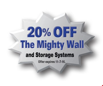20% OFF The Mighty Wall and Storage Systems. Offer expires 11-7-16.