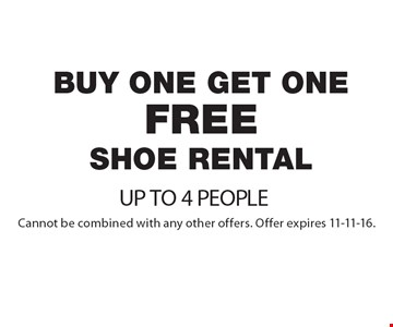 Buy one get one free shoe rental, up to 4 people. Cannot be combined with any other offers. Offer expires 11-11-16.