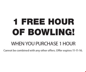 1 Free hour OF Bowling When You Purchase 1 Hour Of Bowling! Cannot be combined with any other offers. Offer expires 11-11-16.