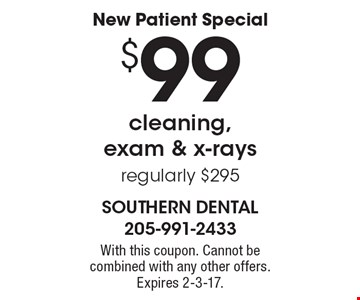 New Patient Special $99 cleaning, exam & x-rays regularly $295. With this coupon. Cannot be combined with any other offers. Expires 2-3-17.