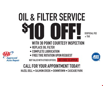 $10 Off! Oil & Filter Service With 30 Point Courtesy Inspection- Replace Oil Filter- Complete Lubrication- Free Tire Rotation Upon Request. Disposal Fee+ Tax. Not valid with other offers. OCT/DEC CLIPPER