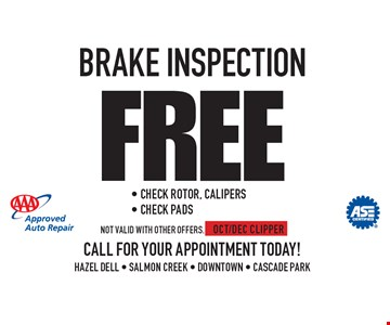 Free Brake Inspection - Check Rotor, Calipers - Check Pads. Not valid with other offers. OCT/DEC CLIPPER