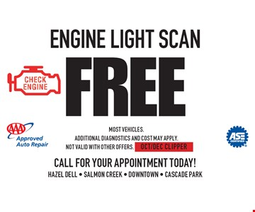 Free Engine Light Scan. Most vehicles. Additional diagnostics and cost may apply. Not valid with other offers. OCT/DEC CLIPPER