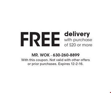 Free delivery with purchase of $20 or more. With this coupon. Not valid with other offers or prior purchases. Expires 12-2-16.