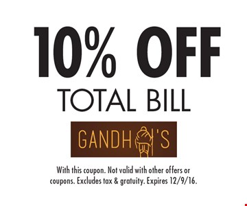 10% OFF TOTAL BILL. With this coupon. Not valid with other offers or coupons. Excludes tax & gratuity. Expires 12/9/16.