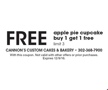 Free apple pie cupcake, buy 1 get 1 free, limit 3. With this coupon. Not valid with other offers or prior purchases. Expires 12/9/16.