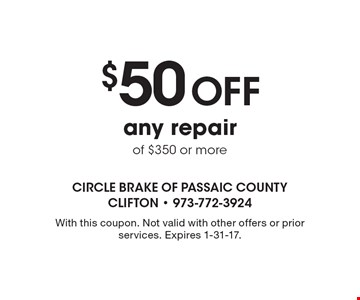 $50 Off any repairof $350 or more. With this coupon. Not valid with other offers or prior services. Expires 1-31-17.