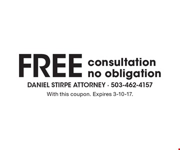 Free consultation. No obligation. With this coupon. Expires 3-10-17.