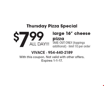 Thursday Pizza Special $7.99 ALL DAY!!! large 16