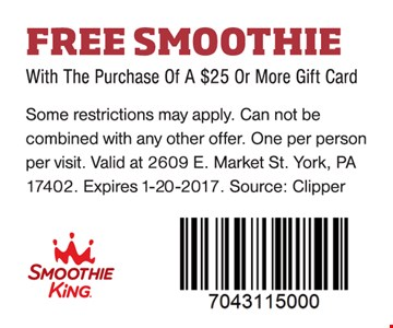 Free Smoothie with the purchase of a $25 or more gift card. Some restrictions may apply. Can not be combined with any other offer. One per person per visit. Valid at 2609 E. Market St. York, PA 17402. Expires 1-20-17. Source: Clipper