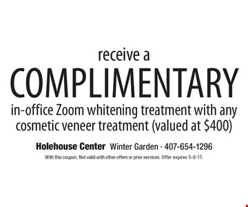 Complimentary in-office Zoom whitening treatment with any cosmetic veneer treatment (valued at $400). With this coupon. Not valid with other offers or prior services. Offer expires 5-8-17.