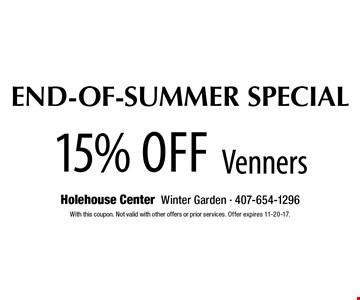 End-of-Summer Special: 15% off Venners. With this coupon. Not valid with other offers or prior services. Offer expires 11-20-17.