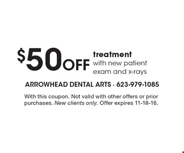 $50 Off treatment with new patient exam and x-rays. With this coupon. Not valid with other offers or prior purchases. New clients only. Offer expires 11-18-16.