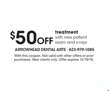 $50 Off treatment with new patient exam and x-rays. With this coupon. Not valid with other offers or prior purchases. New clients only. Offer expires 12/16/16.