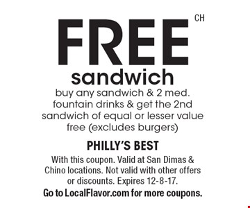 FREE sandwich. Buy any sandwich & 2 med. fountain drinks & get the 2nd sandwich of equal or lesser value free (excludes burgers). With this coupon. Valid at San Dimas & Chino locations. Not valid with other offers or discounts. Expires 12-8-17. Go to LocalFlavor.com for more coupons.