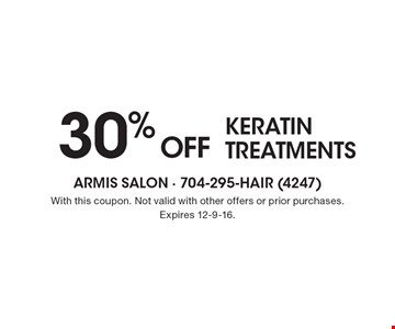 30% OFF KERATIN TREATMENTS. With this coupon. Not valid with other offers or prior purchases. Expires 12-9-16.