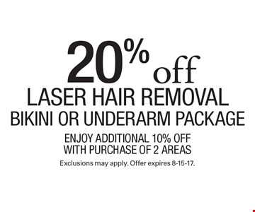20% off Laser hair removal bikini or underarm package. enjoy additional 10% OFF with Purchase of 2 areas. Exclusions may apply. Offer expires 8-15-17.