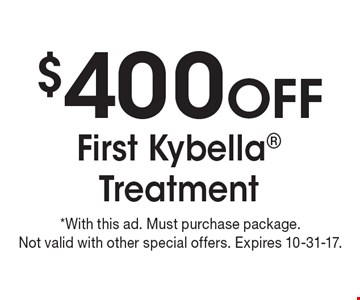 $400 OFF First Kybella Treatment. *With this ad. Must purchase package.Not valid with other special offers. Expires 10-31-17.