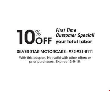First Time Customer Special! 10% off your total labor. With this coupon. Not valid with other offers or prior purchases. Expires 12-9-16.