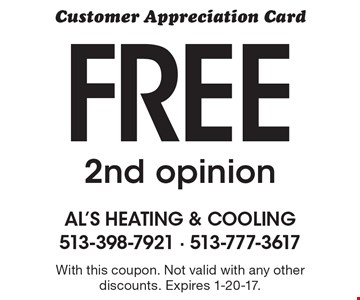 Customer Appreciation Card! Free 2nd opinion. With this coupon. Not valid with any other discounts. Expires 1-20-17.