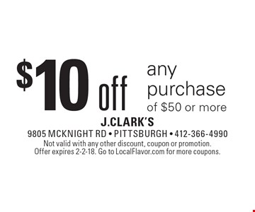 $10 off any purchase of $50 or more. Not valid with any other discount, coupon or promotion. Offer expires 2-2-18. Go to LocalFlavor.com for more coupons.
