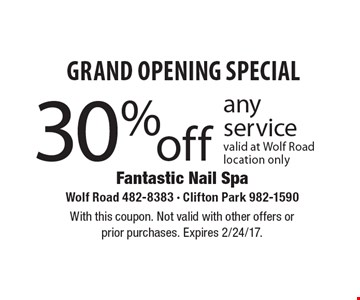 Grand Opening Special. 30% Off Any Service. Valid at Wolf Road location only. With this coupon. Not valid with other offers or prior purchases. Expires 2/24/17.