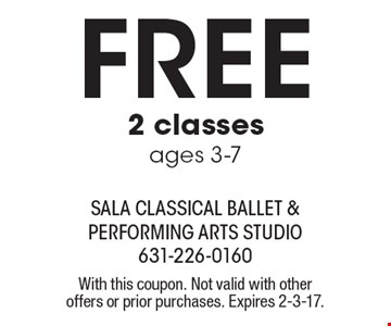 free 2 classes ages 3-7. With this coupon. Not valid with other offers or prior purchases. Expires 2-3-17.