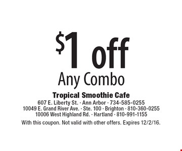 $1 off any combo. With this coupon. Not valid with other offers. Expires 12/2/16.