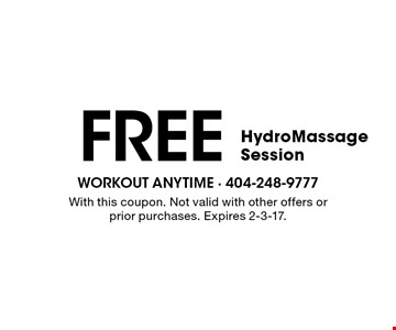 FREE Hydro Massage Session. With this coupon. Not valid with other offers or prior purchases. Expires 2-3-17.