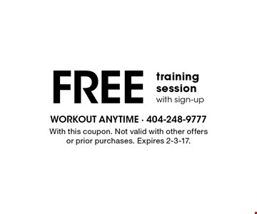 FREE training session with sign-up. With this coupon. Not valid with other offers or prior purchases. Expires 2-3-17.