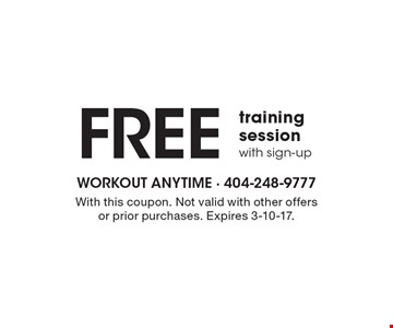 FREE training session with sign-up. With this coupon. Not valid with other offers or prior purchases. Expires 3-10-17.