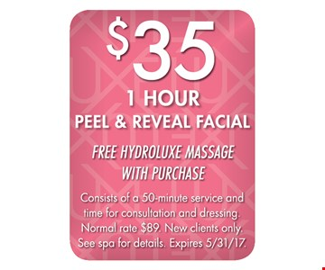 $35 1 hour peel reveal facial. Free hydroluxe massage with purchase. Consists of a 50-minute service and time for consultation and dressing. Normal rate $89. New clients only. See spa for details. Expires 5/31/17.