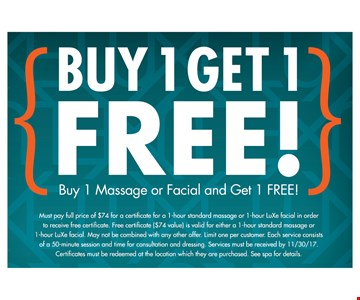 Free Massage or Facial - Buy 1 Massage or Facial and Get 1 FREE!