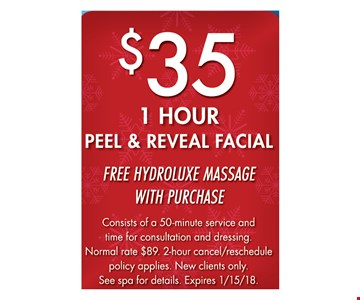 $35 - 1 Hour Peel & Reveal Facial. Free Hydroluxe Massage with purchase.