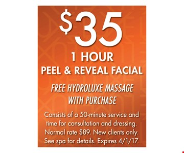 1 Hour Peel & Reveal Facial For $35. Free Hydroluxe massage with purchase. Consists of a 50-minute service and time for consultation and dressing. Normal rate $89. New clients only. See spa for details. Expires 4-1-17.
